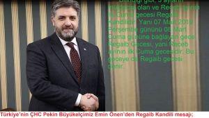 Türkiye'nin ÇHC Pekin Büyükelçimiz Emin Önen'den Regaib Kandili mesajı