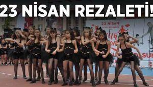 Çanakkale'de 23 Nisan rezaleti!
