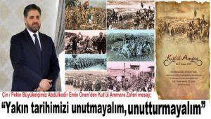 Çin Pekin Büyükelçisi Önen'den Kut'ül Ammare Zaferi mesajı