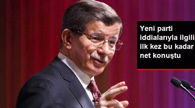 Ahmet Davutoğlu: Başka yol kalmazsa parti kurulur