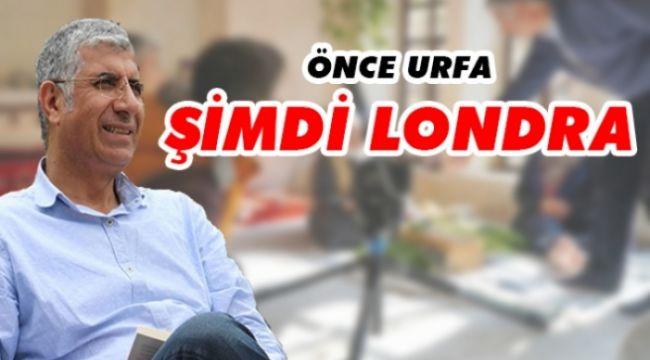 Önce Urfa ve İstanbul, şimdi de Londra!