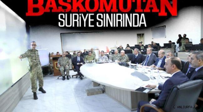 Erdoğan Şanlıurfa'da Suriye Sınırında