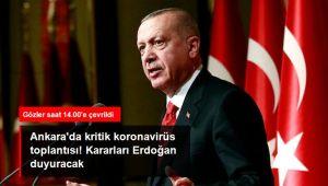 Ankara'da saat 14.00'te kritik koronavirüs toplantısı! Kararları Cumhurbaşkanı Erdoğan duyuracak
