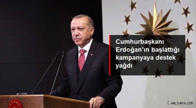 Cumhurbaşkanı Erdoğan'ın başlattığı kampanyaya destek yağdı!