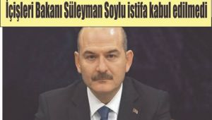 Bakan Soylu'nun istifası kabul edilmedi