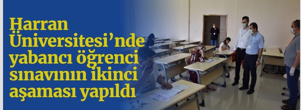Harran Üniversitesi'nde yabancı öğrenci sınavının ikinci aşaması yapıldı
