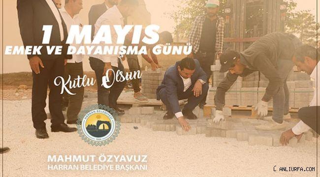 Başkan Özyavuz'dan 1 Mayıs Mesajı