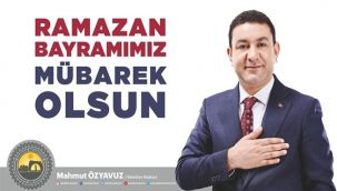 Başkan Özyavuz'dan Ramazan Bayramı Mesajı