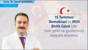 Başhekim Mardinli'den '15 Temmuz ' Mesajı